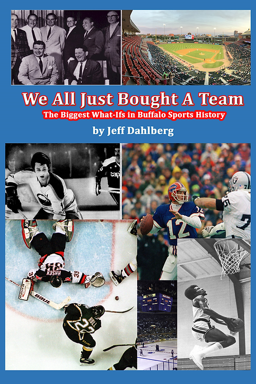 We All Just Bought A Team: The Biggest What-Ifs in Buffalo Sports History