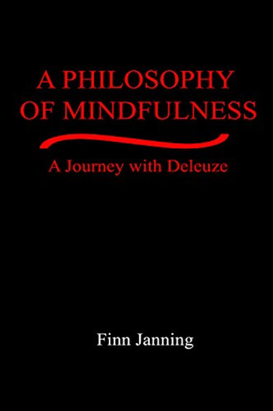 A Philosophy of Mindfulness: A Journey with Deleuze