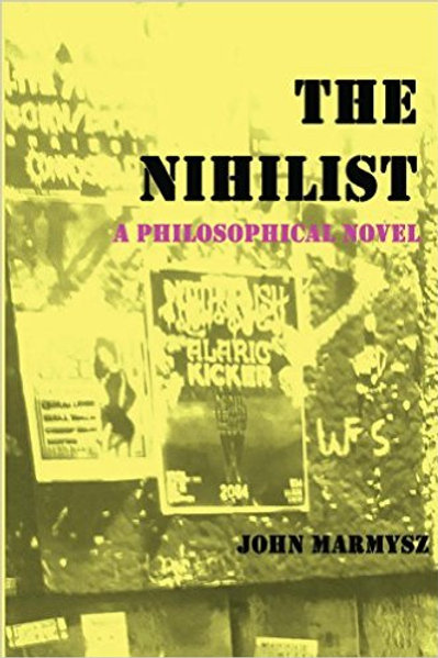 The Nihilist by John Marmysz