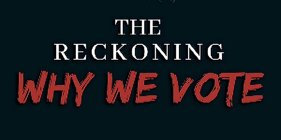 The Reckoning -- Why We Vote