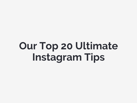 Our Top 20 Ultimate Instagram Tips