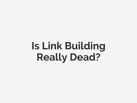 Is Link Building Really Dead?
