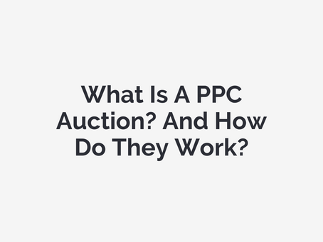 What Is A PPC Auction? And How Do They Work? (The Beginners Guide)