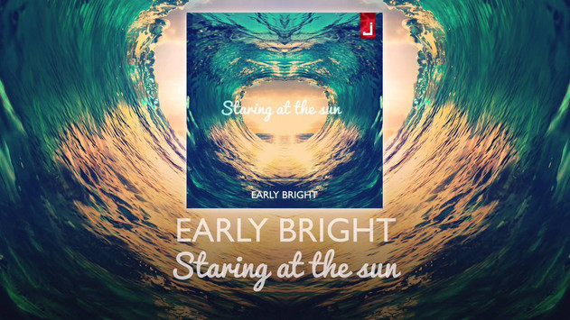 Early Bright - Staring at the Sun