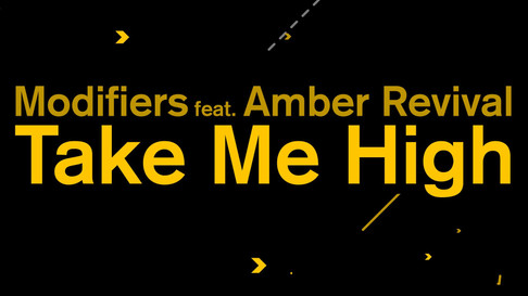 Modifiers ft. Amber Revival - Take Me High