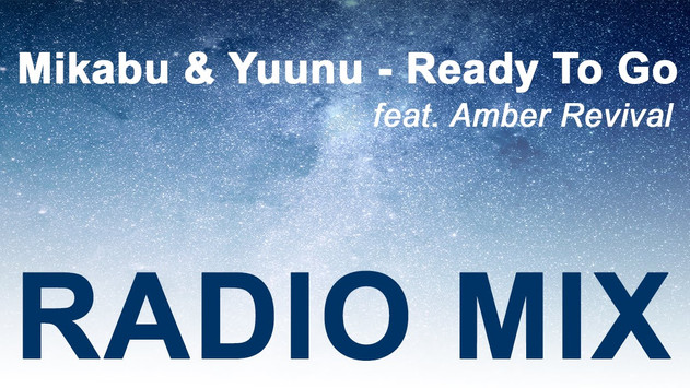 Mikabu & Yuunu ft. Amber Revival - Ready To Go (Radio Mix)
