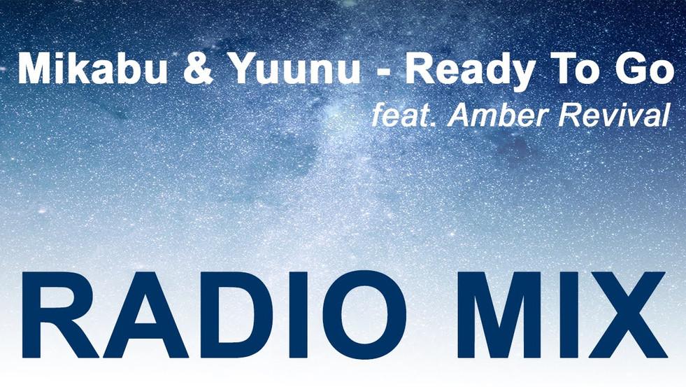 Mikabu & Yuunu ft. Amber Revival - Ready To Go (Radio Mix)