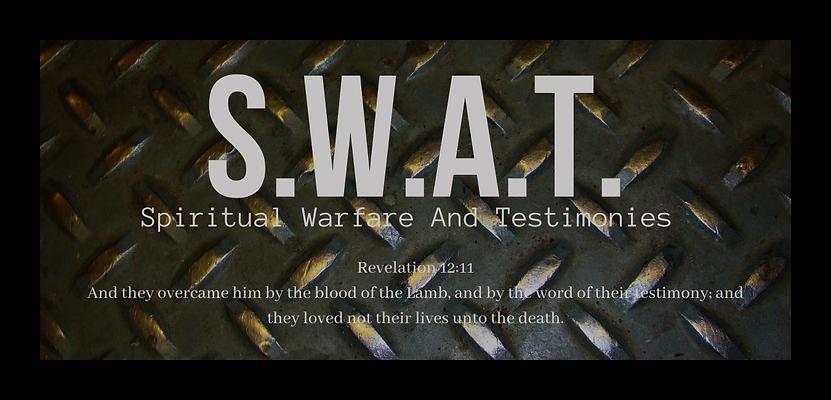 S.W.A.T. Spiritual Warfare And Testimoni