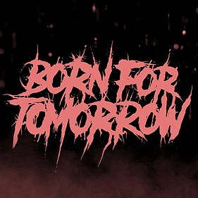 BORN FOR TOMORROW.jpg
