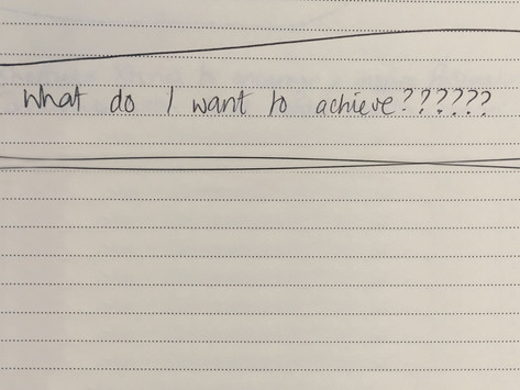 What Do I Want to Achieve...?