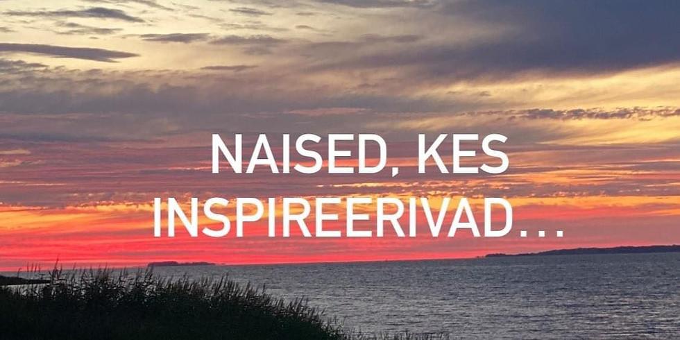 Naised, kes inspireerivad - õhtu inspiratsioonisadamas...