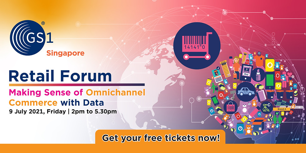 GS1 Singapore Retail Forum 2021: Making Sense of Omnichannel Commerce with Data