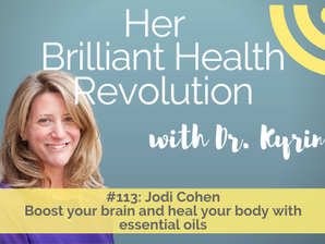 #113 Boost your brain and heal your body with essential oils