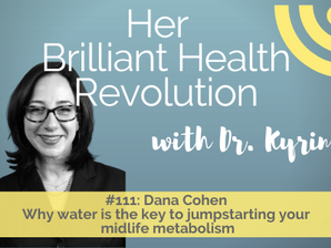 #111 Why water is the key to jumpstarting your midlife metabolism