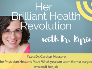 The Physician Healer's Path: What you can learn from a surgeon who quits her job