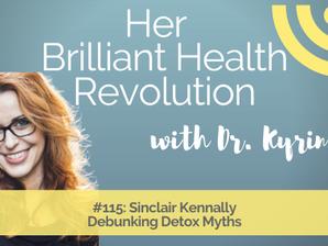 #115 Debunking Detox Myths with Sinclair Kennally