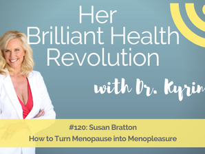 How to Turn Menopause into Menopleasure