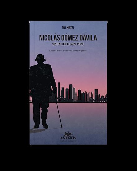 Nicolas Gomez Davila, sostenitore di cause perse