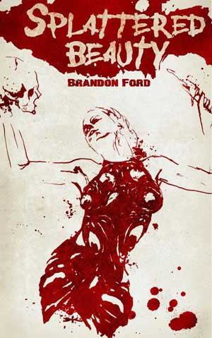 """BOOK REVIEW: """"Splattered Beauty"""" by Brandon Ford"""