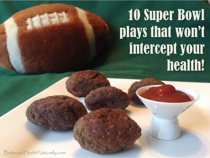 10 Super Bowl Plays That Won't Intercept Your Health!