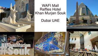 WAFI Mall, Raffles Hotel and Khan Murjan Souk in Dubai UAE
