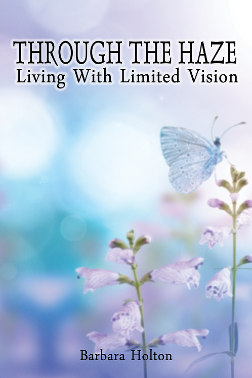 Through the Haze: Living with Limited Vision