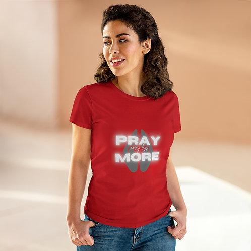 Pray More, Worry Less Women's Heavy Cotton Tee