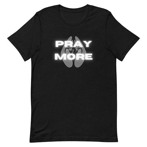 Pray More Short-Sleeve Unisex T-Shirt