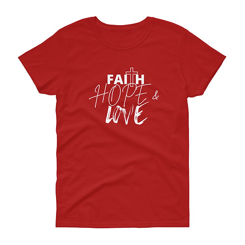 Faith Hope & Love Women's short sleeve t-shirt
