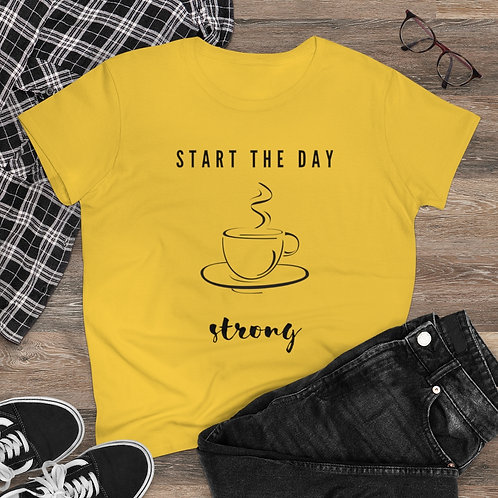 Start the Day Strong Women's Heavy Cotton Tee