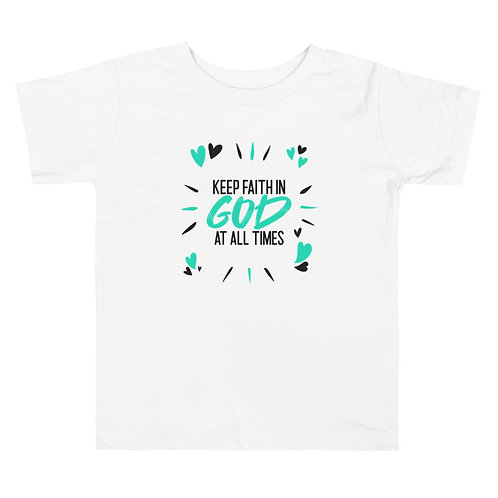 Keep Faith in God Toddler Short Sleeve Tee