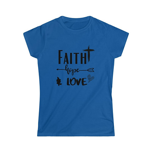 Faith Hope and Love Women's Softstyle Tee