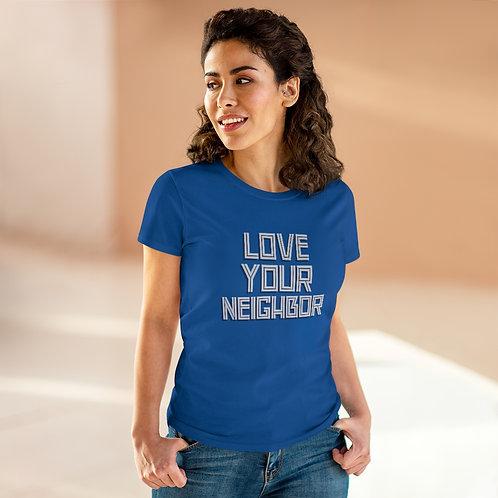 Love Your Neighbor Women's Heavy Cotton Tee