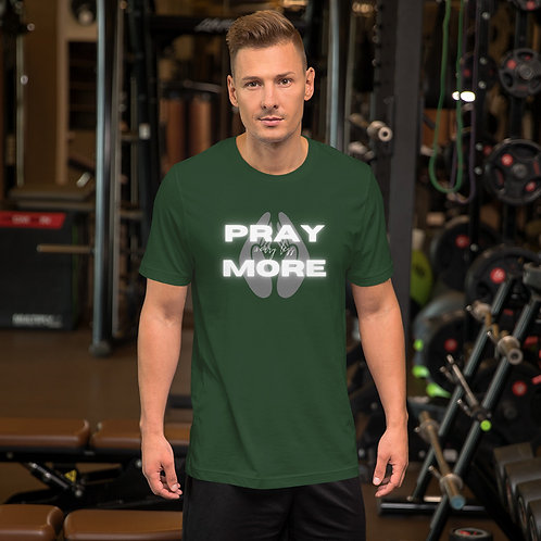 Pray More Short-Sleeve Unisex T-Shirt