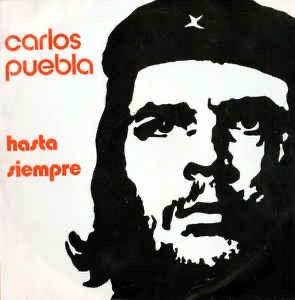 Song of the week : Hasta Siempre Comandante - Carlos Puebla