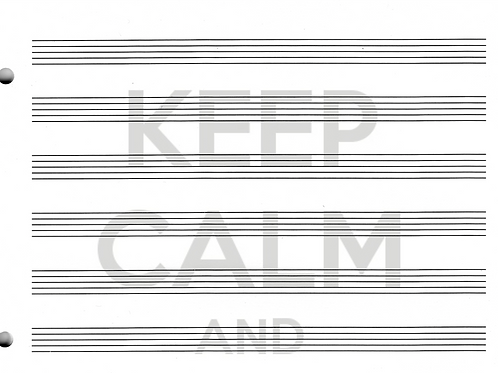 """KEEP CALM & WRITE MUSIC"" - Blank Staff Paper"