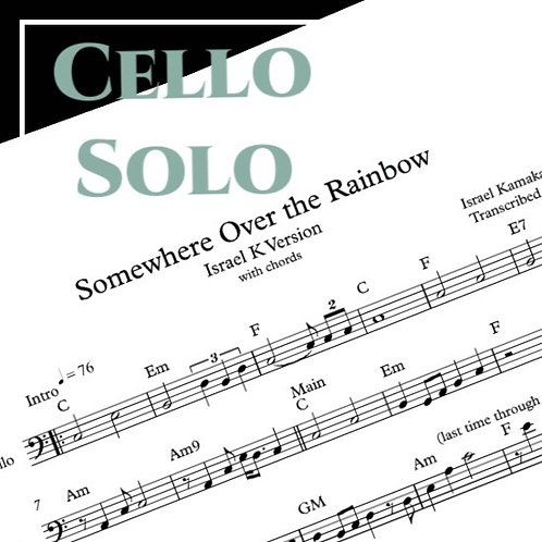 Somewhere Over the Rainbow - Israel K - Cello Solo
