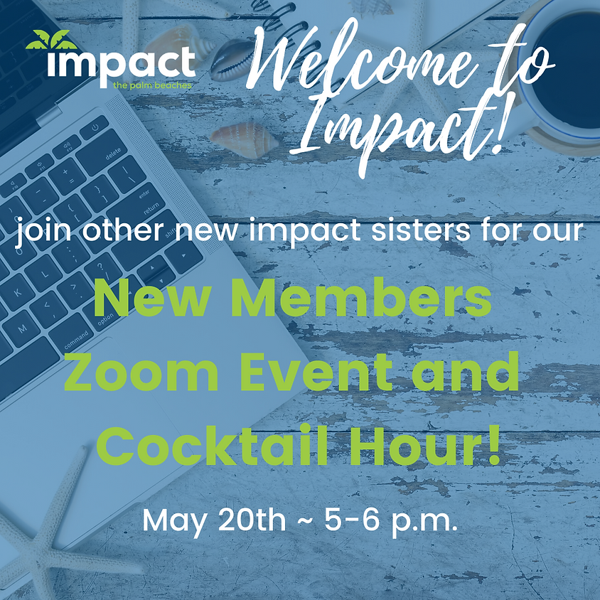 Impact New Member Zoom Welcome and Cocktail Hour!
