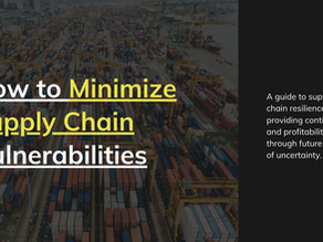How to Minimize Supply Chain Vulnerabilities Made Visible During the COVID Pandemic