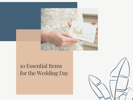 10 Essential Items to Have for your Wedding Day!