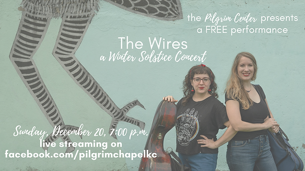 The Wires at Pilgrim Chapel December 20,