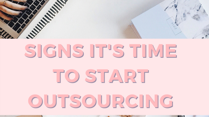 5 Signs It's Time to Start Outsourcing