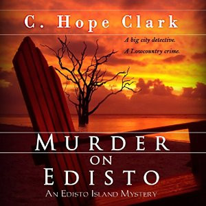 Murder On Edisto, Volume 1 Edisto Island Mysteries by C.Hope Clark now available on Audible, Amazon,
