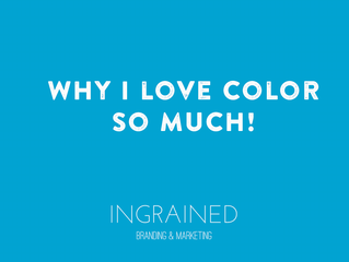 Why I Love Color So Much!