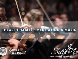 Healthy Habits - Meditation & Music