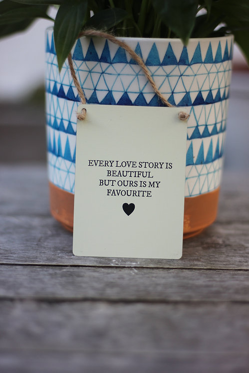Every Love Story....Metal Sign