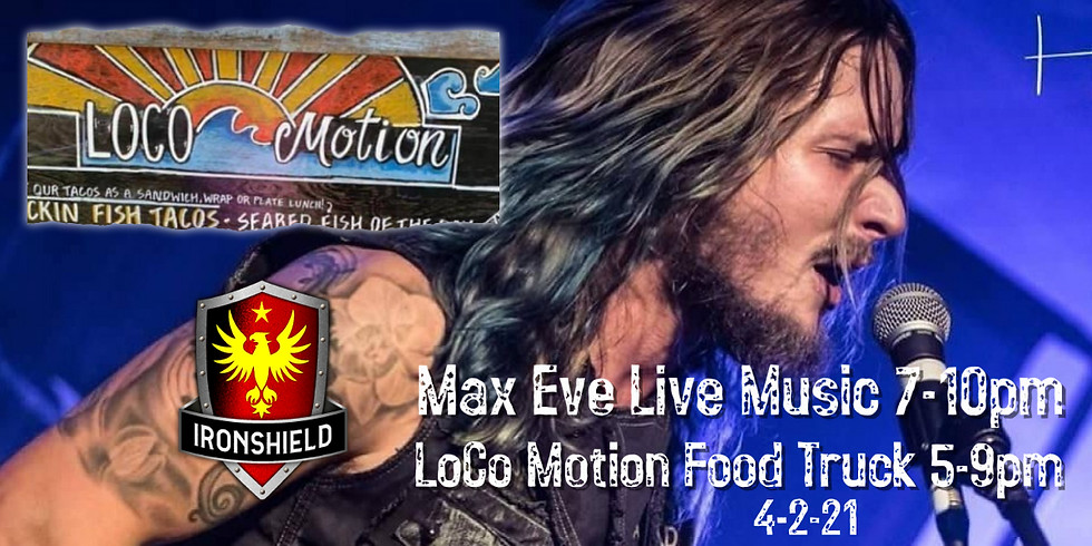 Max Eve Live Music & LoCo Motion Food Truck