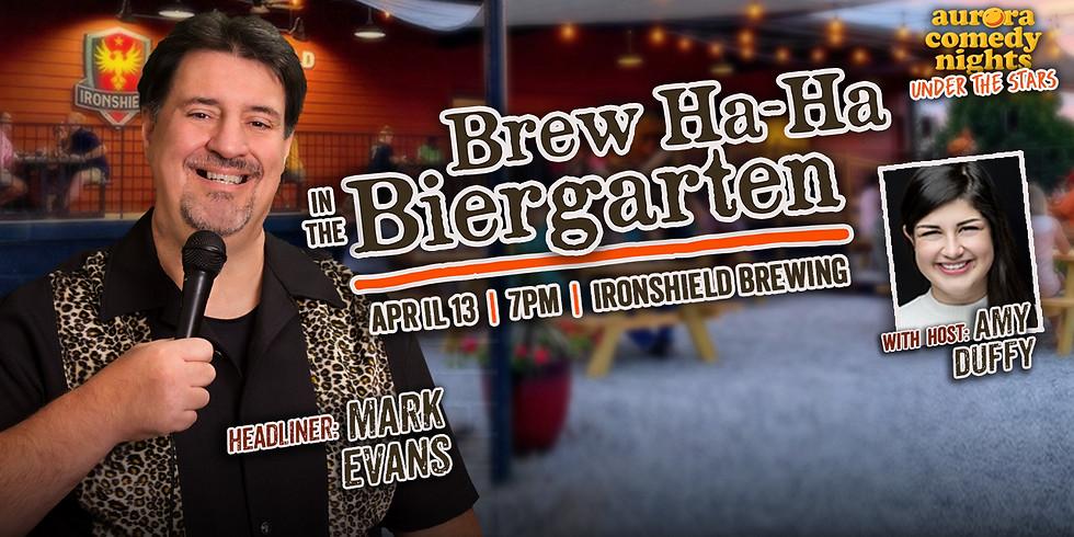 BREW HA-HA IN THE BIERGARTEN: Mark Evans!