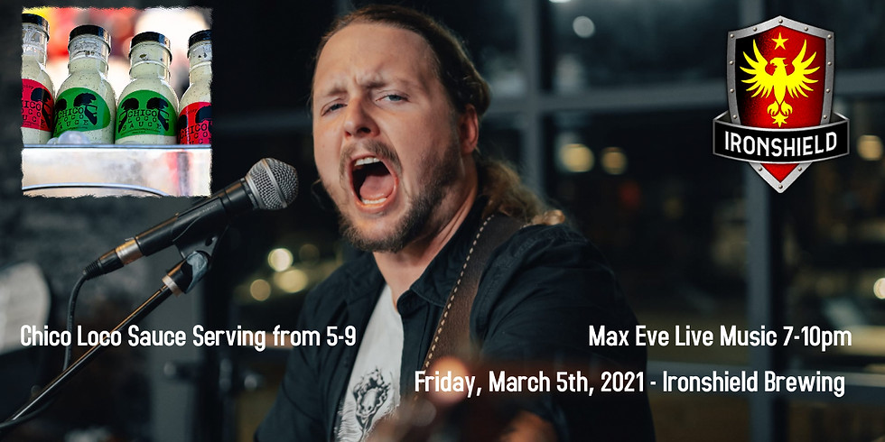 Max Eve Live Music & Chico Loco Sauce Food Truck