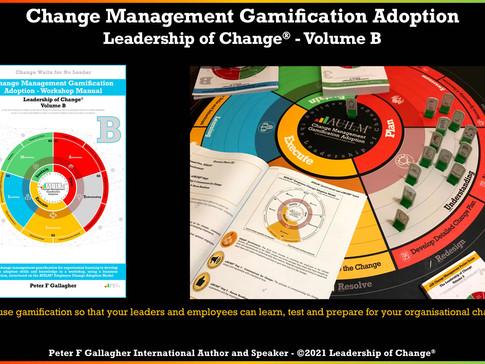 Change Management Gamification Adoption - Leadership of Change® Volume B